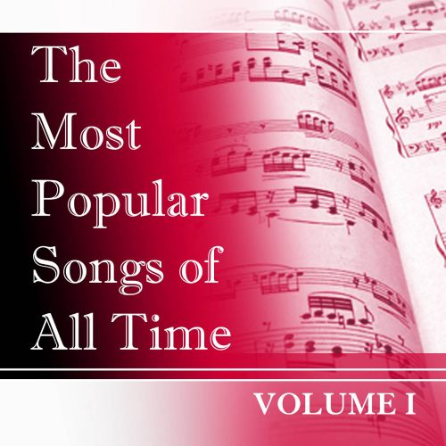 The  Most Popular Songs of All Time, Vol. 1