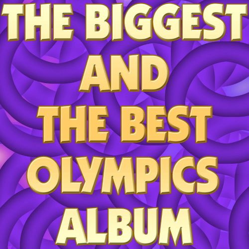 The  Biggest and the Best Olympics Album