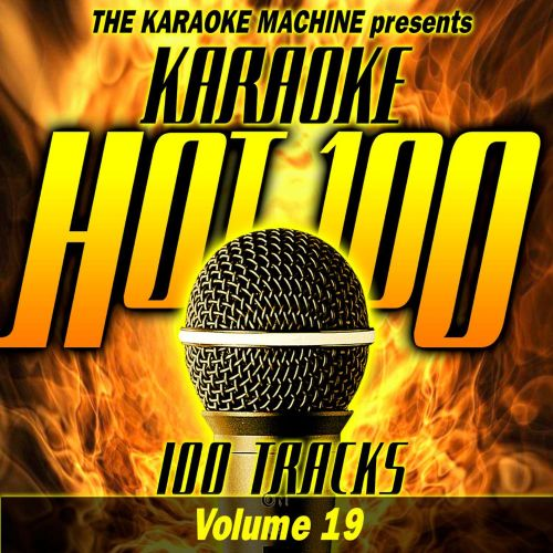 The  Karaoke Machine Presents: Karaoke Hot 100, Vol. 19