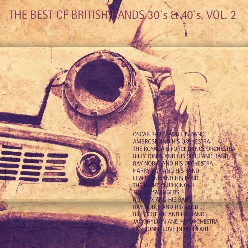 The  Best of British Bands 30's & 40's, Vol. 2
