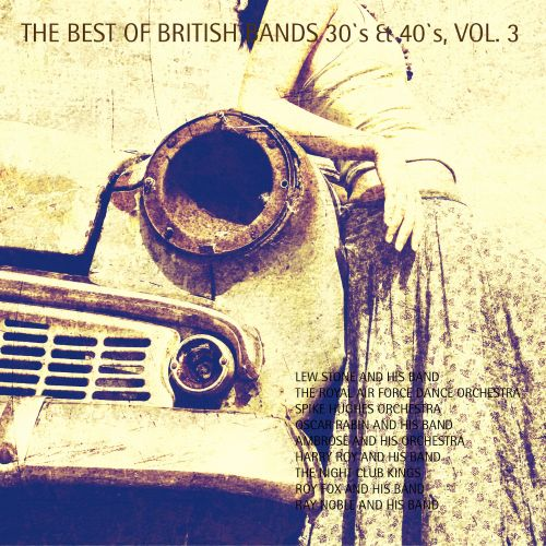The  Best of British Bands 30's & 40's, Vol. 3