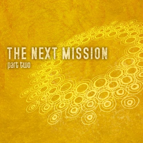 The  Next Mission: Part Two