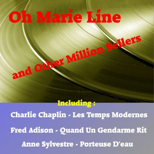 Oh Marie Line and Other Million Sellers