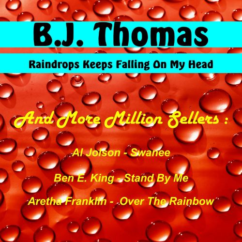 Raindrops Keeps Falling on My Head and More Milion Sellers