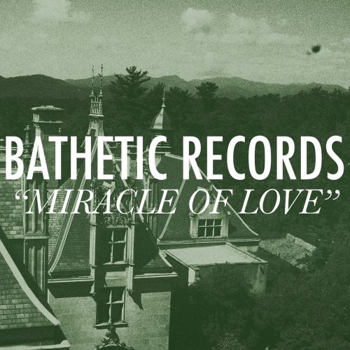 Miracle of Love: A Bathetic Records Compilation