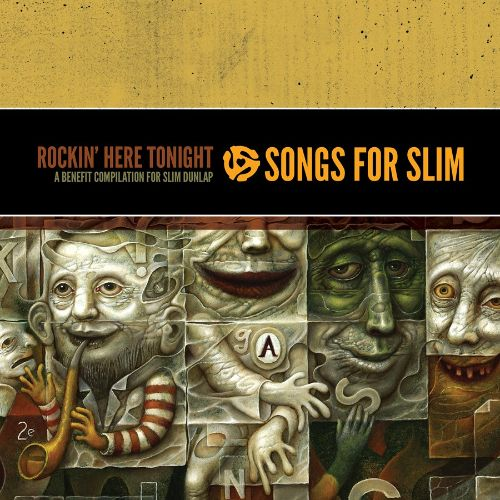 Songs for Slim: Rockin' Here Tonight: A Benefit Compilation for Slim Dunlap