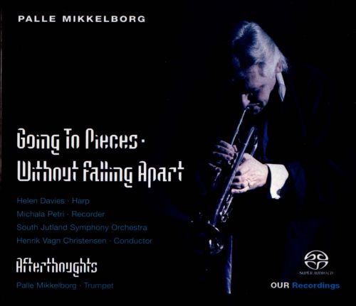 Palle Mikkelborg: Going to Pieces Without Falling Apart; Afterthoughts