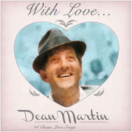 With Love from Dean: 44 Classic Love Songs