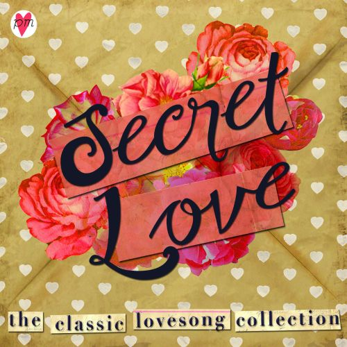 Secret Love: The Classic Love Song Collection (90 Classic songs and ballads)