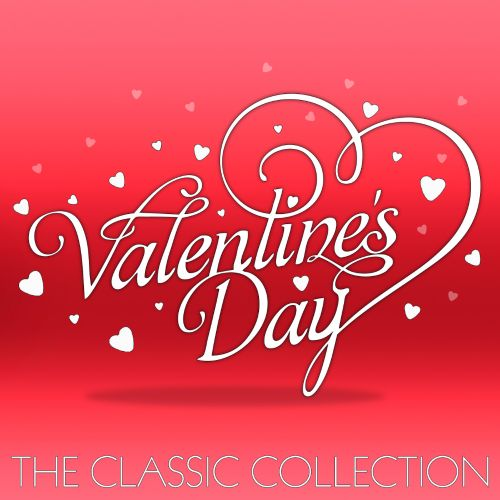 valentines day: the classic collection-120 classic songs and, Ideas