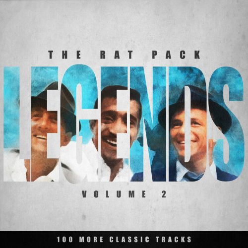 Legends: The Rat Pack Collection 2-100 More Classic Tracks