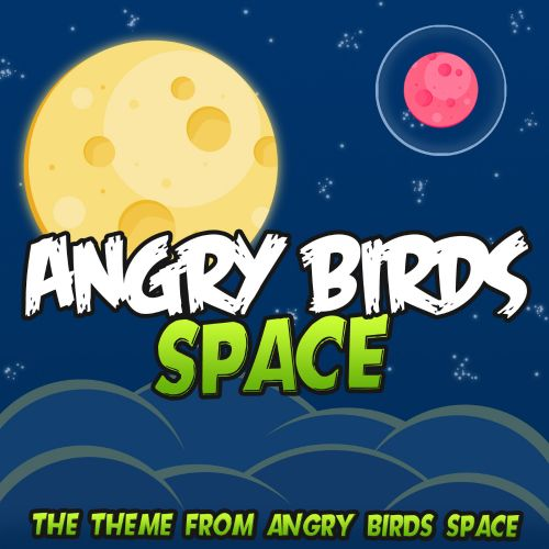 Angry Birds Space: The Theme from Angry Birds Space