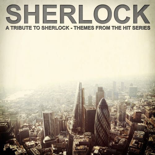A Tribute to Sherlock: Themes From The Hit Series