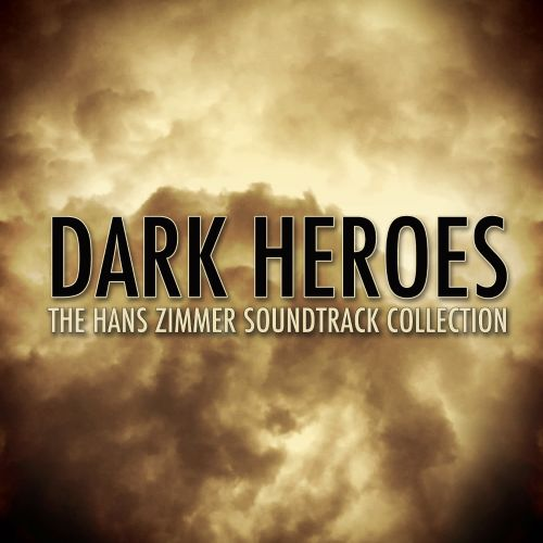 Dark Heroes: The Hans Zimmer Soundtrack Collection