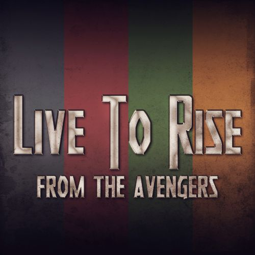 Live to Rise, Original by Soundgarden (From the Avengers)