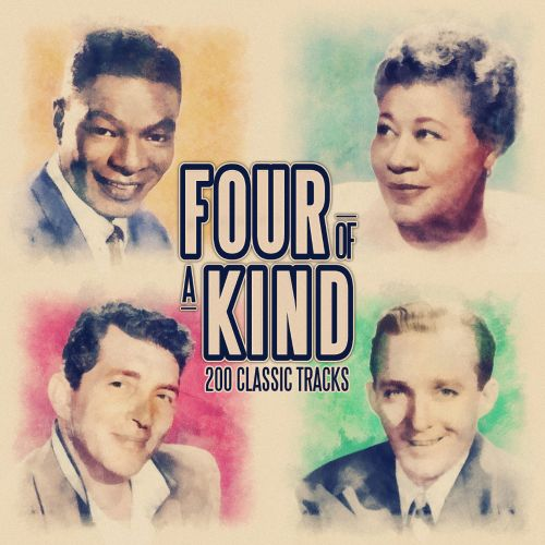 Four of a Kind: 200 Classic Songs (From Nat King Cole, Bing Crosby,  Ella Fitzgerald and Dean Martin)