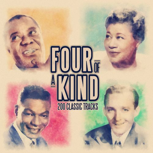 Four of a Kind: 200 Classic Songs (From Nat King Cole, Bing Crosby,  Ella Fitzgerald and Louis Armstrong)