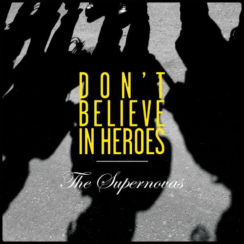Don't Believe in Heroes E.P.