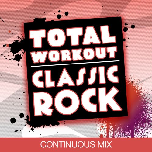 Total Workout: Classic Rock (Ideal for Running, Cardio Machines, 32 count Aerobics Classes)