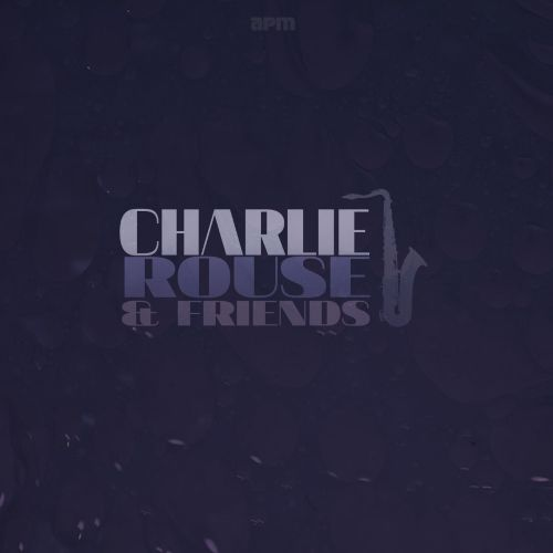 Charlie Rouse and Friends