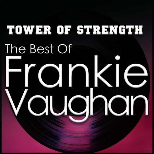 Tower of Strength: The Best of Frankie Vaughan