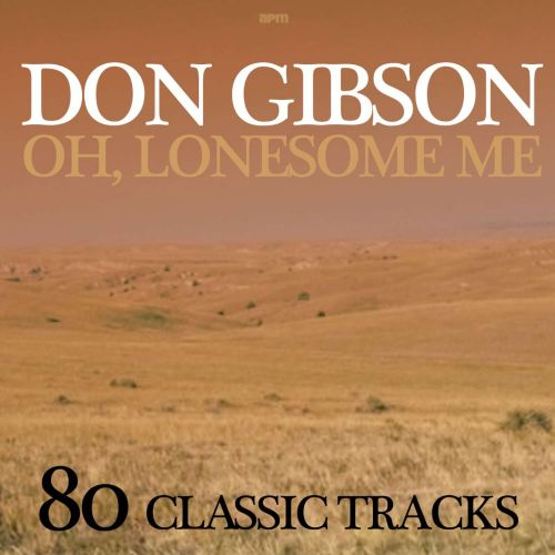 Oh, Lonesome Me: 80 Classic Tracks