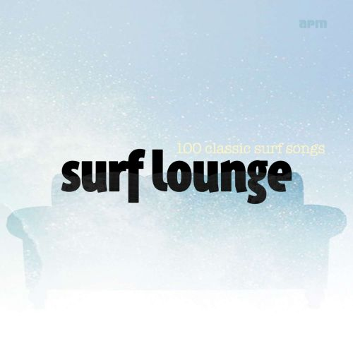 Surf Lounge: 100 Classic Surf Songs
