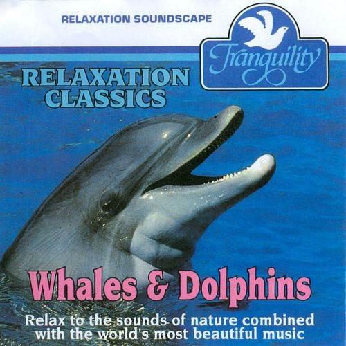 Relaxation Classics: Whales & Dolphins