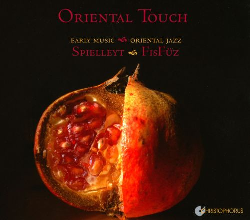 Oriental Touch: Early Music Meets Oriental Jazz