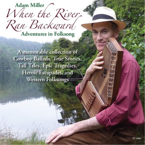 When the River Ran Backward: Adventures in Folksong