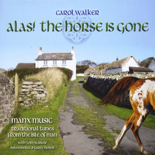 Alas! The Horse Is Gone -- Manx Music/Traditional Tunes from the Isle of Man