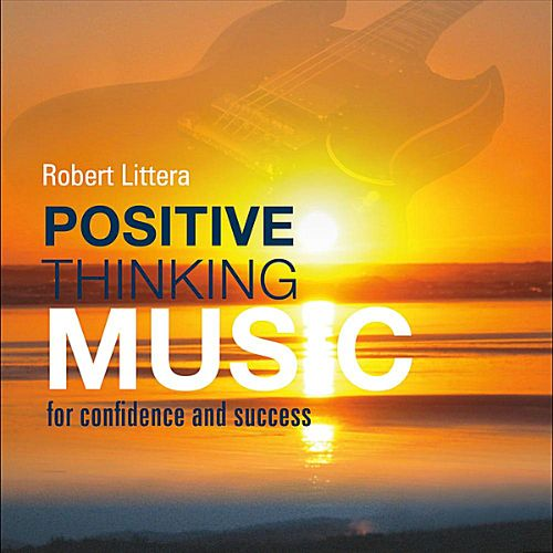 Positive Thinking Music: For Confidence & Success