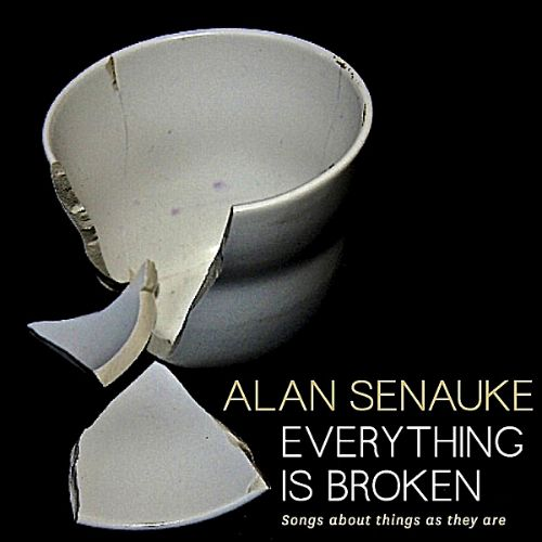 Everything Is Broken: Songs About Things as They Are