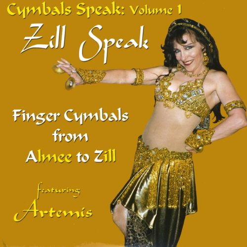 Zill Speak: How to Play Finger Cymbals from A(lmee) to Z(ills)