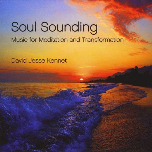 Soul Sounding: Music for Meditation & Transformation