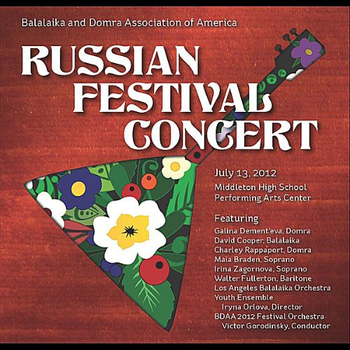 BDAA: Balalaika and Domra Association of America 2012 Russian Festival Concert
