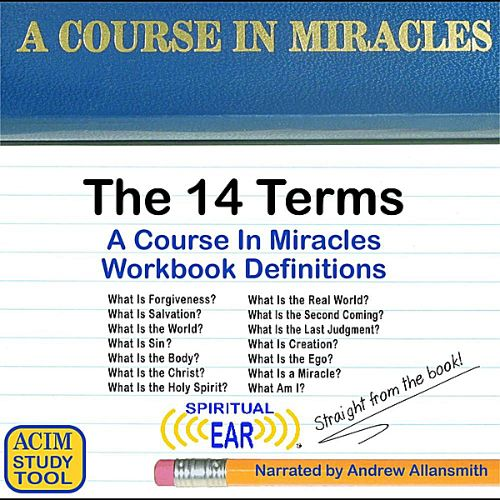 A Course in Miracles Definitions: The 14 Terms