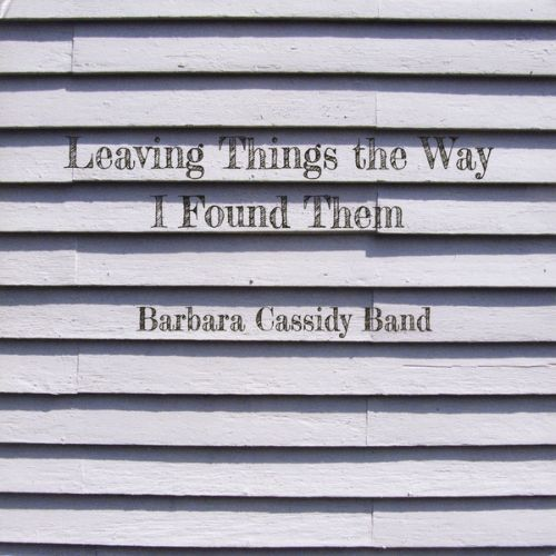 Leaving Things the Way I Found Them