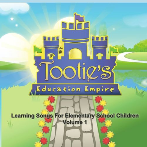 Tootie's Education Empire Learning Songs for Elementary School Students, Vol. 1