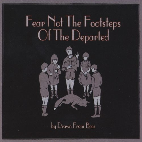 Fear Not the Footsteps of the Departed