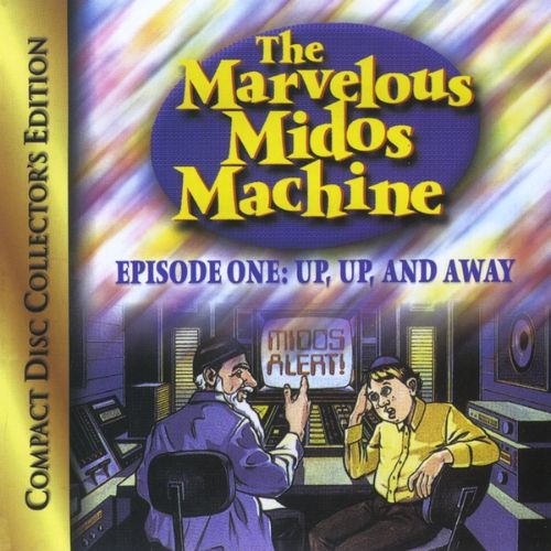 Marvelous Midos Machine, Episode 1: Up Up and Away