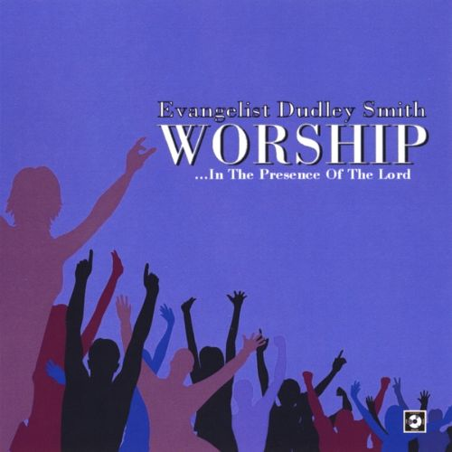 Worship: In the Presence of the Lord