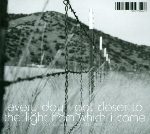 Everyday I Get Closer to the Light from Which I Came
