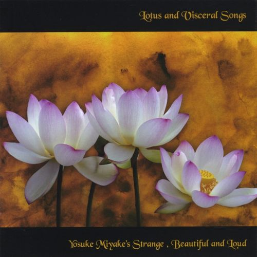 Lotus and Visceral Songs
