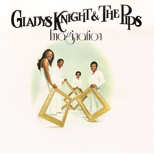 Imagination Gladys Knight Amp The Pips Songs Reviews