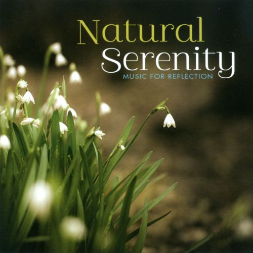 Natural Serenity: Music For Reflection