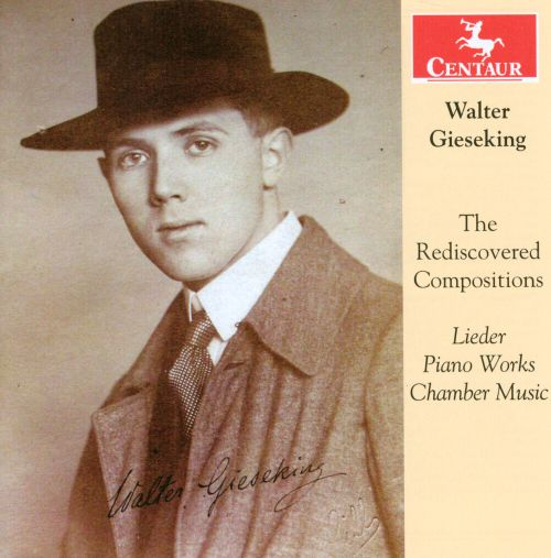 Walter Gieseking: The Rediscovered Compositions