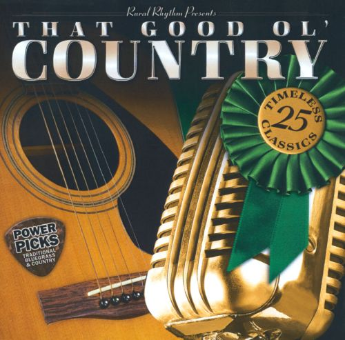 That Good Ol' Country: Power Picks - 25