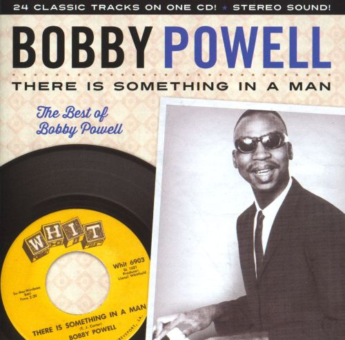 There Is Something in a Man: The Best of Bobby Powell