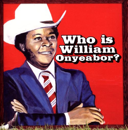 World Psychedelic Classics, Vol. 5: Who Is William Onyeabor?